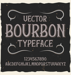 Original label typeface named bourbon vector