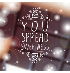 You spread sweetness vector image