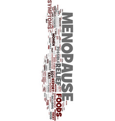 Menopause relief text background word cloud vector