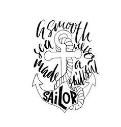 Motivational quote calligraphy a smooth sea never vector