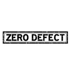 Grunge black zero defect word square rubber seal vector