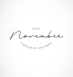 hello november please be my lucky month vector image