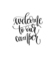 Welcome to our camper - travel lettering vector