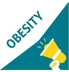 hand holding megaphone with obesity announcement vector image