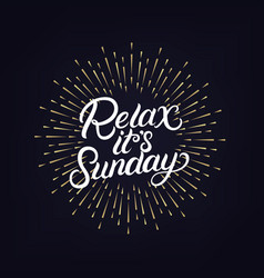Relax its sunday hand written lettering vector