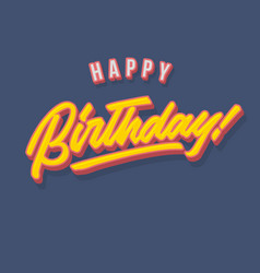 Happy birthday vintage hand lettering typography vector