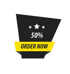 order now label design black yellow vector image