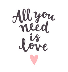 All you need is love cute romantic quote vector