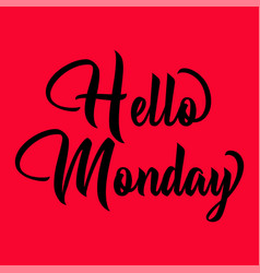 Hello monday hand lettering png design vector