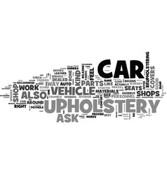 A car needs new upholstery too text word cloud vector