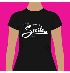 Casual Black Shirt with You Make me Smile Texts vector image