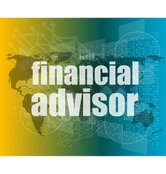 Financial advisor word on digital screen mission vector