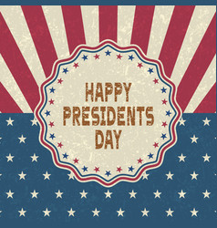 grunge happy presidents day backgroundretro style vector image