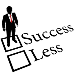 Business person get Success not Less vector image