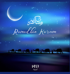 Ramadan kareem with walking camel caravan at night vector