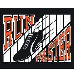 Run Faster T-shirt Typography Graphics vector