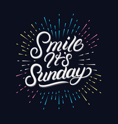 Smile its sunday hand written lettering vector