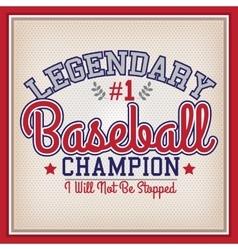 Baseball Legendary Champion vector image vector image