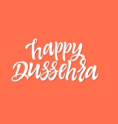 happy dussehra - hand drawn brush pen vector image