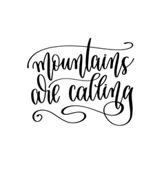 Mountains are calling - travel lettering vector