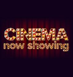 cinema now showing banner cinema glowing vector image vector image
