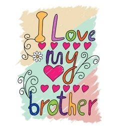 I Love My Brother T-shirt Typography vector image vector image