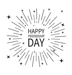 happy friendship day sunburst round black line vector image