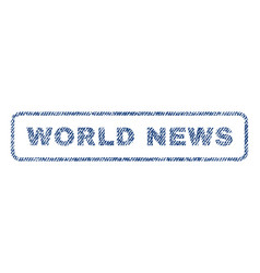 World news textile stamp vector