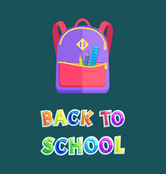 backpack with stationery on back to school poster vector image