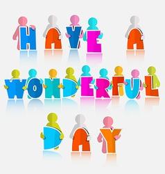 Have a Wonderful Day Slogan vector