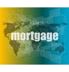 Mortgage words on digital touch screen interface - vector