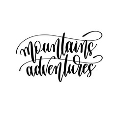 mountains adventures - travel lettering vector image