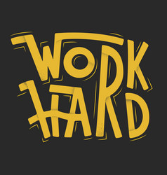 work hard grunge poster with inspirational quote vector image