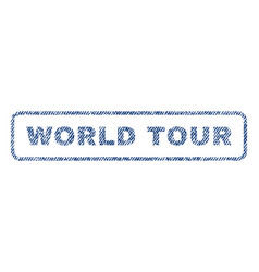 World tour textile stamp vector