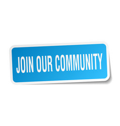 join our community square sticker on white vector image vector image