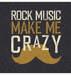 Vintage Rock Music label mustache Rock music make vector image