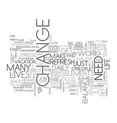 A change is as good as a rest text word cloud vector