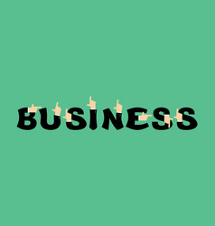 business lettering letters and hands of vector image vector image