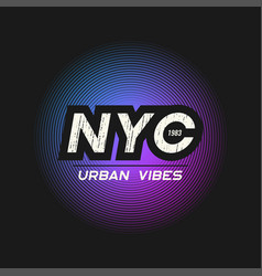 nyc urban vibes t-shirt and apparel design with vector image