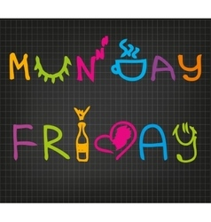 Monday and Friday vector image