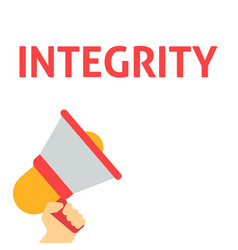 Hand holding megaphone with integrity announcement vector