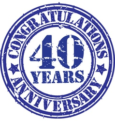 Congratulations 40 years anniversary grunge rubber vector image