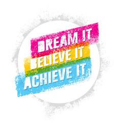 Dream it believe it achieve it outstanding vector
