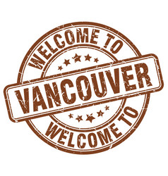 welcome to vancouver brown round vintage stamp vector image