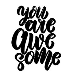 you are awesome text lettering phrase for vector image