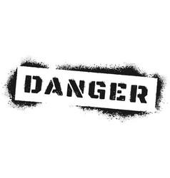 danger sign stencil graffiti black spray paint vector image
