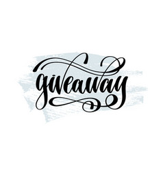 giveaway - hand lettering inscription on blue vector image