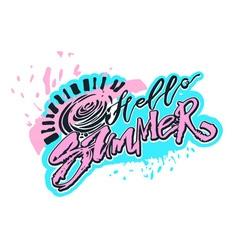Hello summer hand lettering ink drawn motivation vector