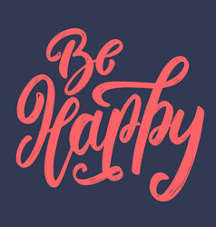 be happy lettering phrase for postcard banner vector image