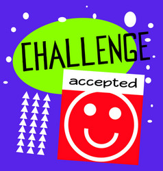Challenge accepted quote sign poster vector